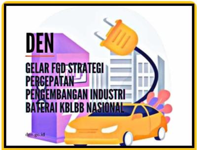 Photo of DEN gelar FGD Strategi Percepatan Pengembangan Industri Baterai KBLBB Nasional